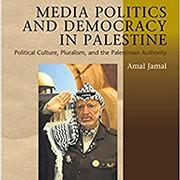 Media Politics and Democracy in Palestine - פרופ' אמל ג'מל