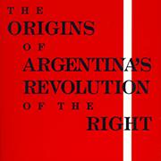 The Origins of Argentina's Revolution of the Right - פרופ' אלברטו ספקטורובסקי